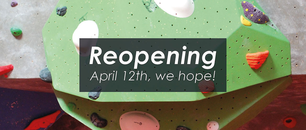 Reopening April 12th, we hope!