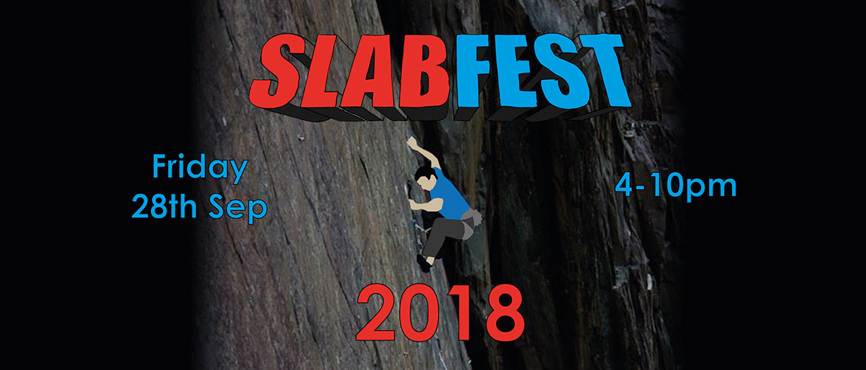 SLABFEST 2018, a festival of slab climbing. Friday 28th September, 4-10pm
