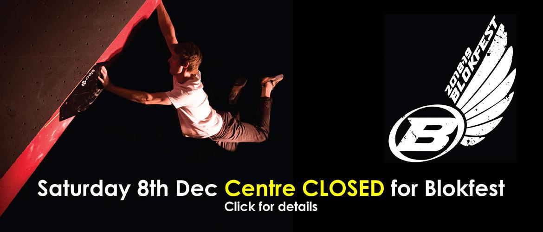 Saturday 8th Dec - centre CLOSED for Blokfest. Click for details